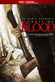 Trail of Blood (2011) Poster - Movie Forum, Cast, Reviews