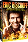 Eric Bischoff: Sports Entertainment's Most Controversial Figure (2016) Poster