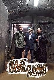 Nazi World War Weird (TV Series 2016) - IMDb