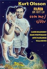 Kurt Olsson - filmen om mitt liv som mej själv(1990) Poster - Movie Forum, Cast, Reviews