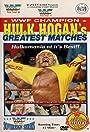 WWF Champion Hulk Hogan's Greatest Matches
