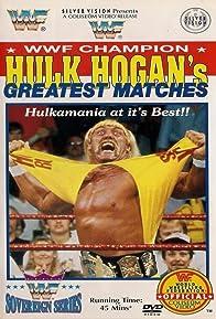 Primary photo for WWF Champion Hulk Hogan's Greatest Matches