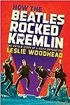 How the Beatles Rocked the Kremlin (2009)
