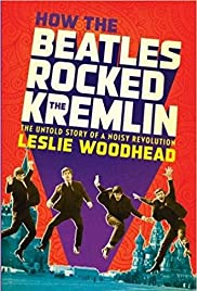 How the Beatles Rocked the Kremlin Poster