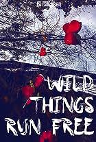 Wild Things Run Free