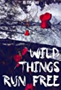 Wild Things Run Free