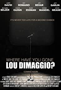 Primary photo for Where Have You Gone, Lou DiMaggio