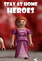 The Stay-at-Home Heroes