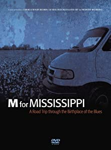 New movie for free download M for Mississippi: A Road Trip through the Birthplace of the Blues by none [Ultra]