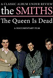 The Smiths: The Queen Is Dead - A Classic Album Under Review Poster