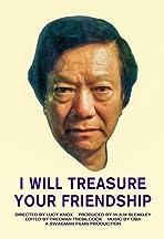 I Will Treasure Your Friendship