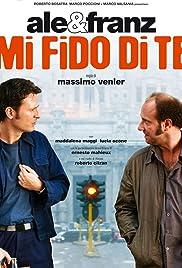 Mi fido di te(2007) Poster - Movie Forum, Cast, Reviews