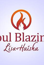 SoulBlazing with Lisa Haisha Poster