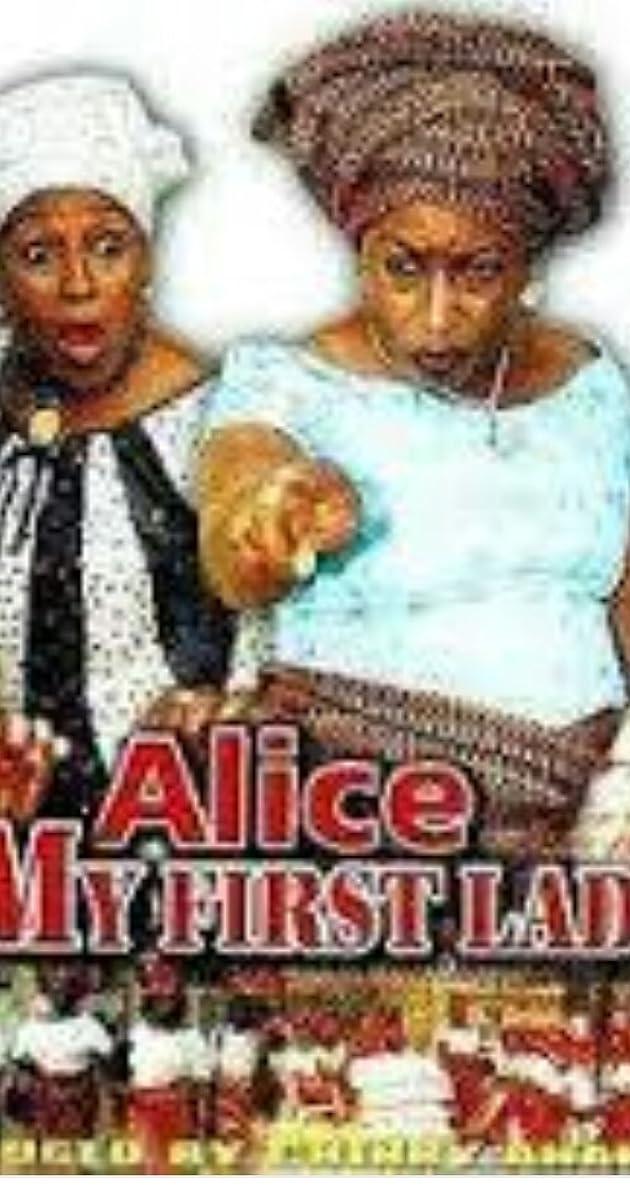 Alice My First Lady (Video 2006) - IMDb