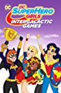 DC Super Hero Girls: Intergalactic Games (2017) Poster
