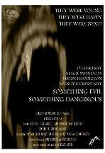 Something Evil, Something Dangerous