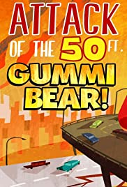 Attack of the 50 Ft Gummi Bear! Poster