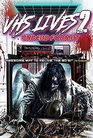 VHS Lives 2: Undead Format (2017)