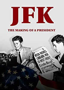 Watchfree online movies JFK: The Making of a President [720x594]