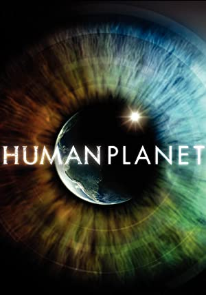 BBC Human Planet : Season 1 BluRay 480p & 720p | [Complete]