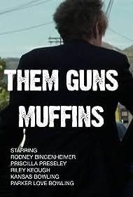 Them Guns: Muffins (2016)