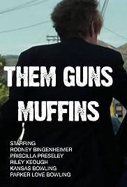 Them Guns: Muffins Poster