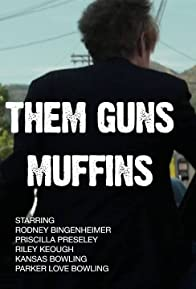 Primary photo for Them Guns: Muffins