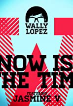 Wally Lopez Feat. Jasmine V.: Now Is the Time