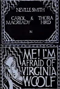 Primary photo for Me! I'm Afraid of Virginia Woolf