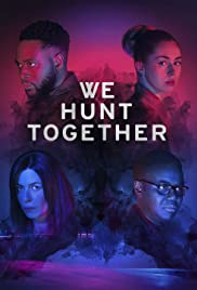 We Hunt Together (2020– )
