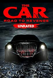 The Car Road To Revenge 2019 Imdb