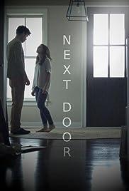 Next Door(2018) Poster - Movie Forum, Cast, Reviews