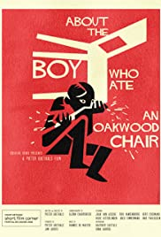 About the Boy Who Ate an Oakwood Chair Poster