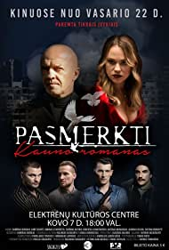 Ramunas Rudokas, Agne Sataite, and Robertas Lenartavicius in Pasmerkti. Kauno Romanas (2019)