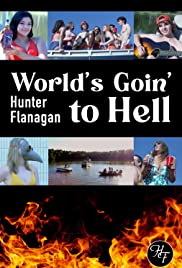 Hunter Flanagan: World's Goin' to Hell Poster