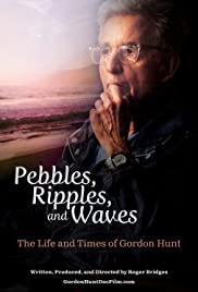Pebbles, Ripples, and Waves: The Life and Times of Gordon Hunt Poster