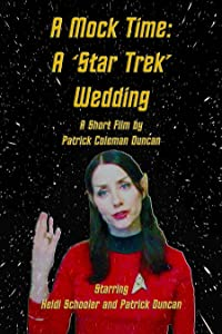 MP4 filmtrailer nedlastinger A Mock Time: A Star Trek Wedding [4k] [FullHD] [1080pixel] USA by Patrick Coleman Duncan
