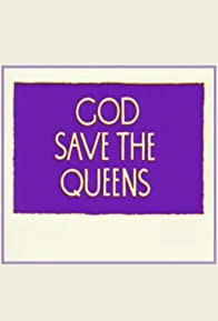 Primary photo for God Save the Queens