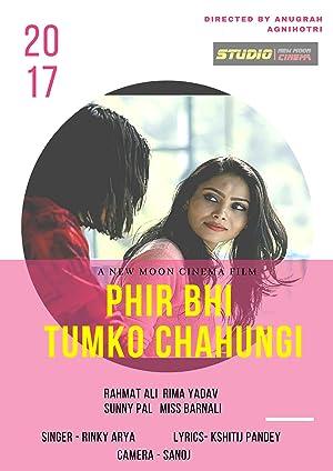 Phir bhi tumko chahungi movie, song and  lyrics