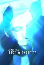 Bamboozll: Lost Without Ya