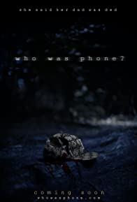 Primary photo for Who Was Phone?