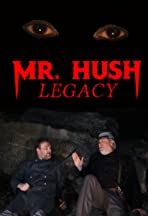 Mr. Hush Legacy