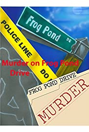 Murder on Frog Pond Drive Poster
