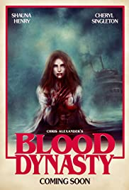 Blood Dynasty (2017) Poster - Movie Forum, Cast, Reviews
