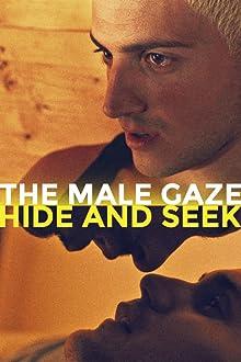 The Male Gaze: Hide and Seek (2021)