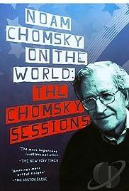 Noam Chomsky on the World: The Chomsky Sessions Poster