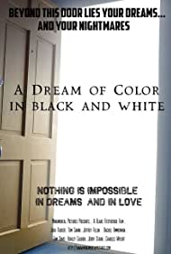 A Dream of Color in Black and White (2005)