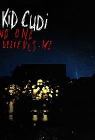 Kid Cudi: No One Believes Me (2011)