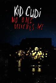 Kid Cudi: No One Believes Me