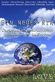 Ein Neues Wir - Ökodörfer und ökologische Gemeinschaften in Europa (2010)